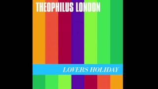 Wine and Chocolates - Theophilus London HD