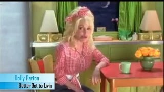 Dolly Parton - Better Get To Livin [Official Music Video]