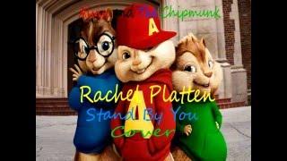 Rachel Platten Stand By You (Chipmunk Version)