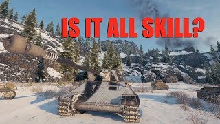 WOT - Is It All Skill? | #WorldofTanks