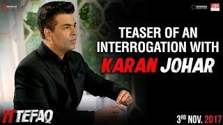 Teaser | Interrogation with Karan Johar | Sidharth, Sonakshi, Akshaye  | Ittefaq