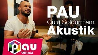 PAU   Gülü Soldurmam (Akustik Cover)