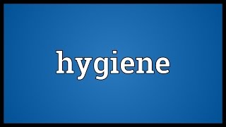Hygiene Meaning