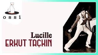 Erkut Taçkın / Lucille