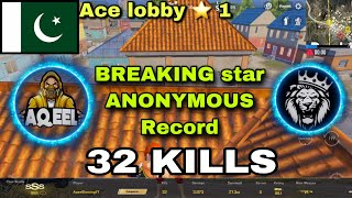 AQEEL GAMING BREAKING STAR ANONYMOUS RECORD 32 KILLS ACE LOBBY STAR 1 | PUBG MOBILE | AQEEL