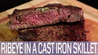 How To Cook A Ribeye In A Cast Iron Skillet | Grilling The Perfect Steak Recipe