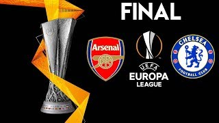 Arsenal Vs Chelsea - UEFA Europa League Final 2019