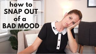 How to Snap Out of a Bad Mood Quickly 😡   Get out of a Bad Mood