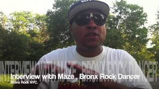 Interview with Maze Bronx Rock Dancer , Bronx Rock Dance