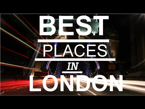 Video The 5 Best Places in London