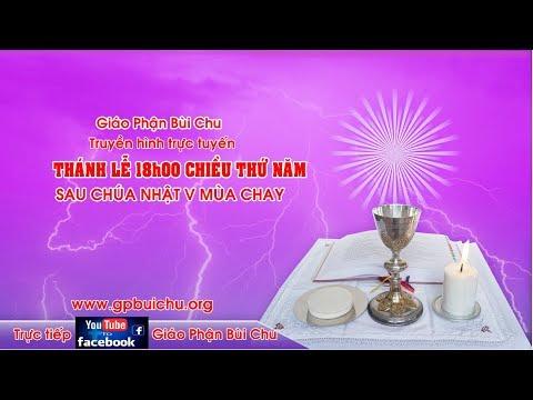 Thánh lễ 18h00 Chiều Thứ Năm sau Chúa Nhật V Mùa Chay A