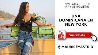 25. Una Dominicana En New York Con Paymi Romero
