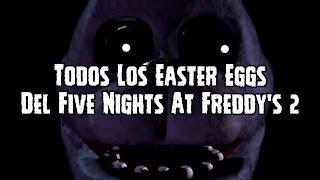 Todos Los Easter Eggs De Five Nights At Freddy's 2