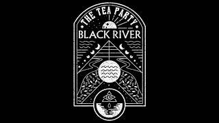 The Tea Party   Black River