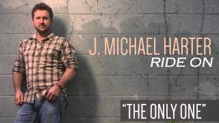 J. Michael Harter- The Only One [Track Preview]