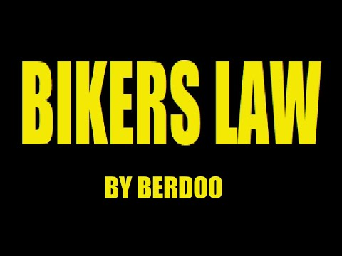 BIKERS LAW BY: BERDOO