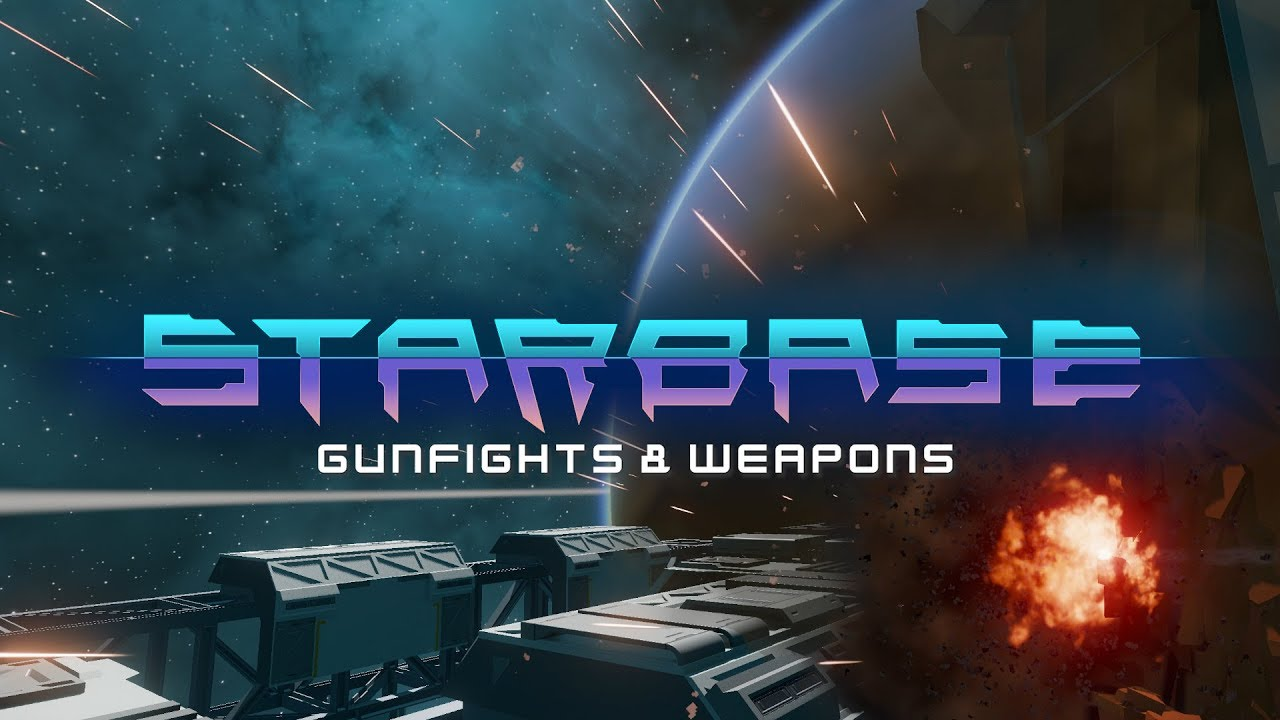Starbase - Gunfights & Weapons Feature Video