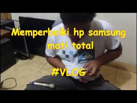 Video Memperbaiki Hp Samsung Mati Total  #VLOG