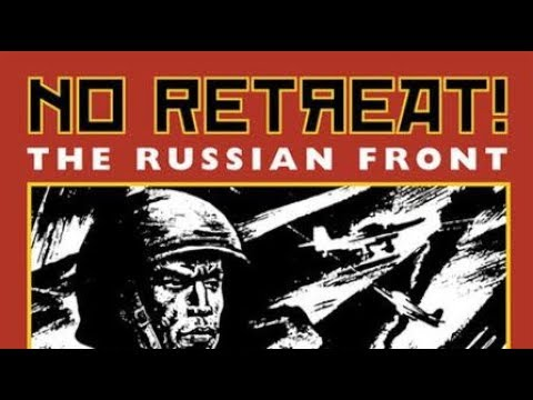 No Retreat The Russian Front Unboxing and Commentary 3rd Edition.