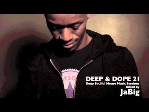 DEEP & DOPE Soulful Lounge DJ Mix by JaBig [Deep & Dope 21]
