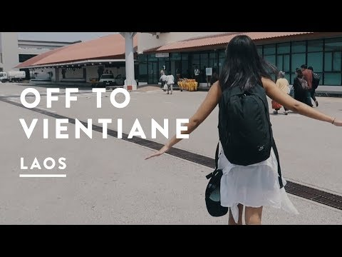 GOING TO VIENTIANE IN LAOS | Travel Vlog 042, 2017 | Visa Run - Digital Nomad
