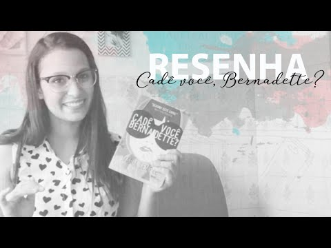 Leia hoje: Cadê você, Bernadette? - Maria Semple | Blog Uma Epifania