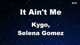 It Ain't Me - Kygo, Selena Gomez  Karaoke 【With Guide Melody】 Instrumental