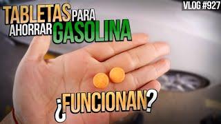 Vlog 926 |TABLETAS PARA AHORRAR GASOLINA ¿FUNCIONAN?