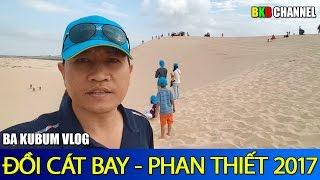 Đồi Cát Bay Phan Thiết đẹp đê Mê | Viet Nam Life And Travel | BKB CHANNEL