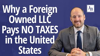 Why a Foreign Owned LLC Pays NO TAXES in the United States