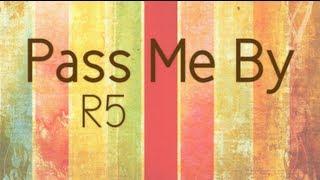 R5 - Pass Me By (Lyrics)