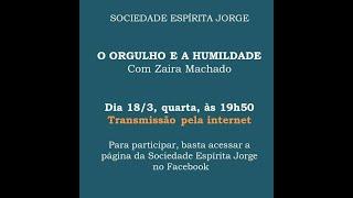 """Palestra """"O Orgulho e a Humildade"""" – Zaíra Machado – 18/03/2020"""