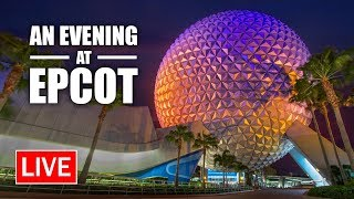 🔴 Live: An Evening at EPCOT with Food, EPCOT Forever and More! | Walt Disney World Live Stream