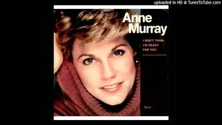 Anne Murray - I Don't Think I'm Ready  for You