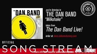 The Dan Band - Milkshake