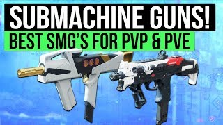 Destiny 2 | Best Submachine Guns for PvP  PvE Content! (Best SMG Guide)