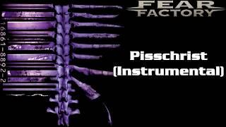 Fear Factory - Pisschrist (Instrumental)