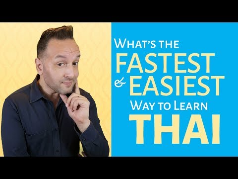 Thai - What's the Easiest and Fastest Way to Learn the Thai Language?