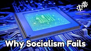 Functional Philosophy #39: Why Socialism Fails