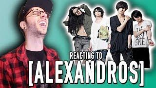 REACTING TO [ALEXANDROS]!