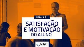 Vídeo #11 - Satisfação e Motivação do Aluno - Educação