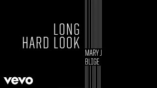 "Mary J. Blige - ""Long hard look"""