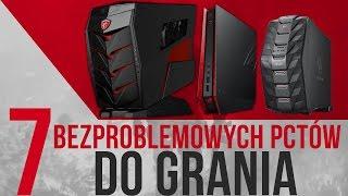 7 Bezproblemowych PCtów Do GRANIA!
