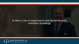 Video thumbnail: Is there a list of impairments that Social Security considers disabling?