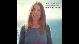 Kate Wolf & The Wildwood Flower – Back Roads (1976)