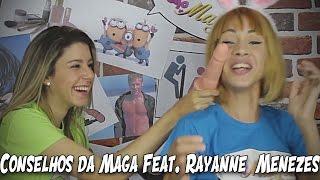 Conselhos da Maga - Feat Rayanne Menezes - Parte 01