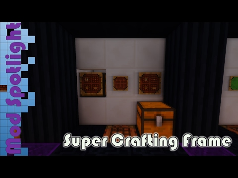 Mod Spotlight   Super Crafting Frame
