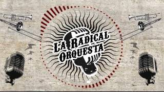 LA RADICAL ORQUESTA Video ESTRENO