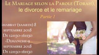 Le Mariage selon la Parole (Torah) le divorce et le remariage. Partie 1