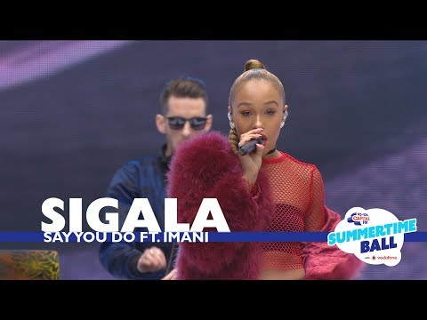 Sigala - 'Say You Do' (Live At Capital's Summertime Ball 2017)